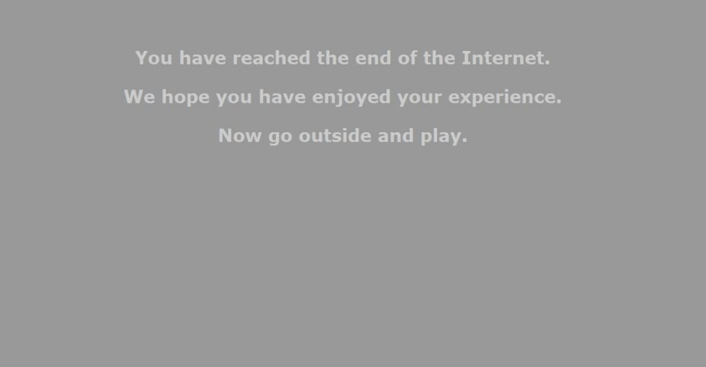 Funny sign saying you've reached the internet, now go out and play.